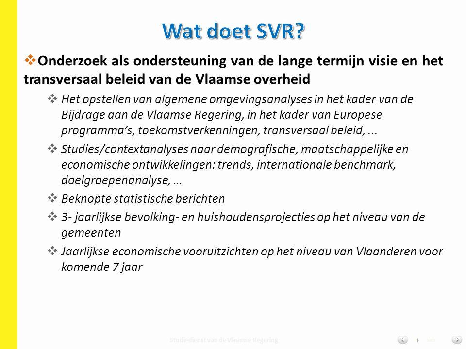 Studiedienst van de Vlaamse Regering van15 AS IS: dataproductie, verzameling en ontsluiting binnen SVR: Lokale statistieken en SVR website  afgeleide monitoring produkten.