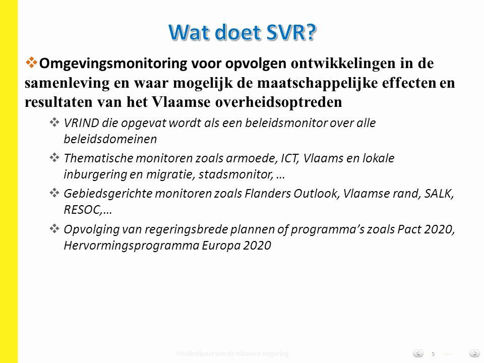 Studiedienst van de Vlaamse Regering van5   Omgevingsmonitoring voor opvolgen ontwikkelingen in de samenleving en waar mogelijk de maatschappelijke