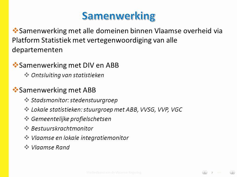Studiedienst van de Vlaamse Regering van7   Samenwerking met alle domeinen binnen Vlaamse overheid via Platform Statistiek met vertegenwoordiging va