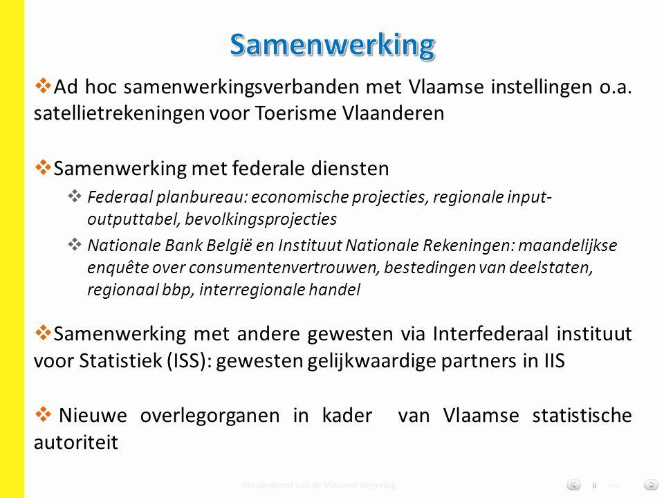 Studiedienst van de Vlaamse Regering van8   Ad hoc samenwerkingsverbanden met Vlaamse instellingen o.a. satellietrekeningen voor Toerisme Vlaanderen