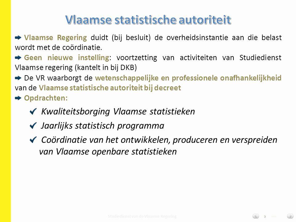 Studiedienst van de Vlaamse Regering van9 Vlaamse Regering duidt (bij besluit) de overheidsinstantie aan die belast wordt met de coördinatie. Geen nie