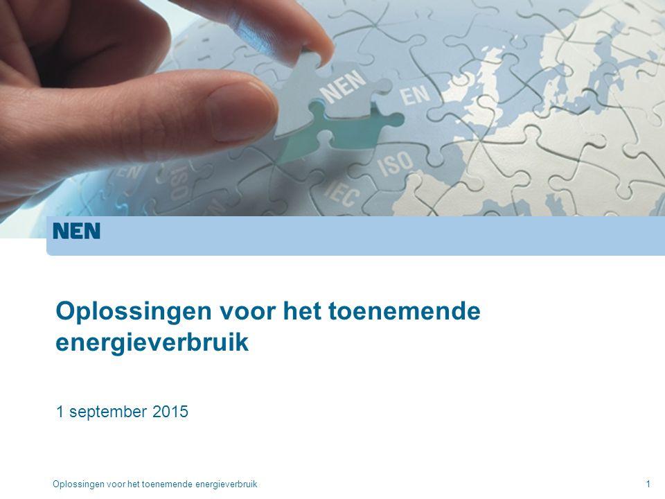 Oplossingen voor het toenemende energieverbruik 1 september 2015 Oplossingen voor het toenemende energieverbruik1