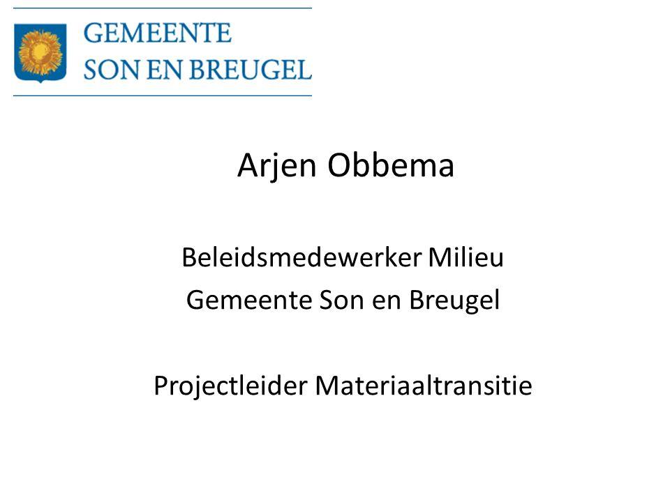 Arjen Obbema Beleidsmedewerker Milieu Gemeente Son en Breugel Projectleider Materiaaltransitie