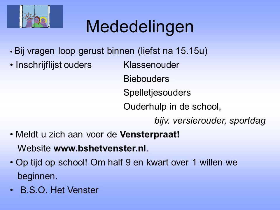 Mededelingen Bij vragen loop gerust binnen (liefst na 15.15u) Inschrijflijst ouders Klassenouder Biebouders Spelletjesouders Ouderhulp in de school, bijv.