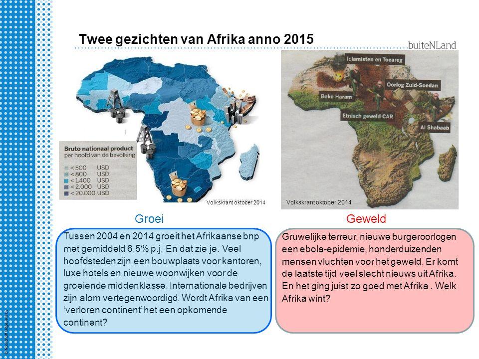 Twee gezichten van Afrika anno 2015 Volkskrant oktober 2014 Groei Tussen 2004 en 2014 groeit het Afrikaanse bnp met gemiddeld 6.5% p.j.