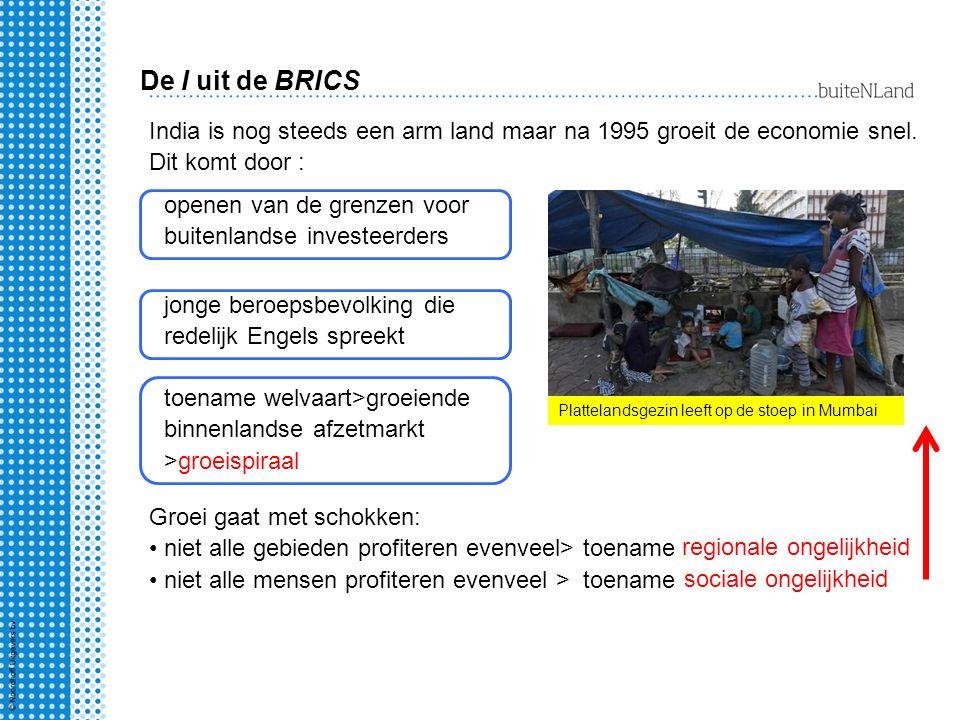 De I uit de BRICS India is nog steeds een arm land maar na 1995 groeit de economie snel. Dit komt door : openen van de grenzen voor buitenlandse inves