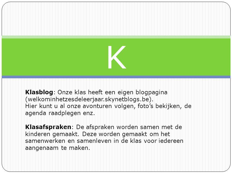 K Klasblog: Onze klas heeft een eigen blogpagina (welkominhetzesdeleerjaar.skynetblogs.be).