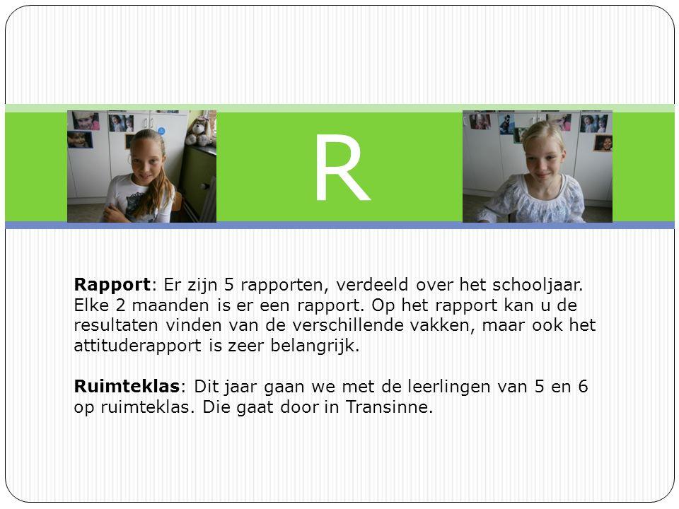 R Rapport: Er zijn 5 rapporten, verdeeld over het schooljaar.