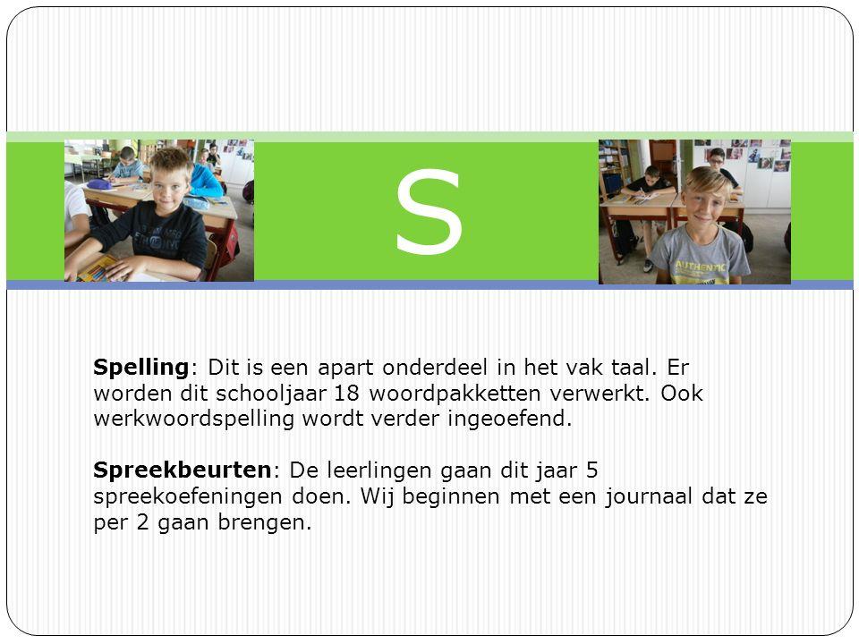 S Spelling: Dit is een apart onderdeel in het vak taal.