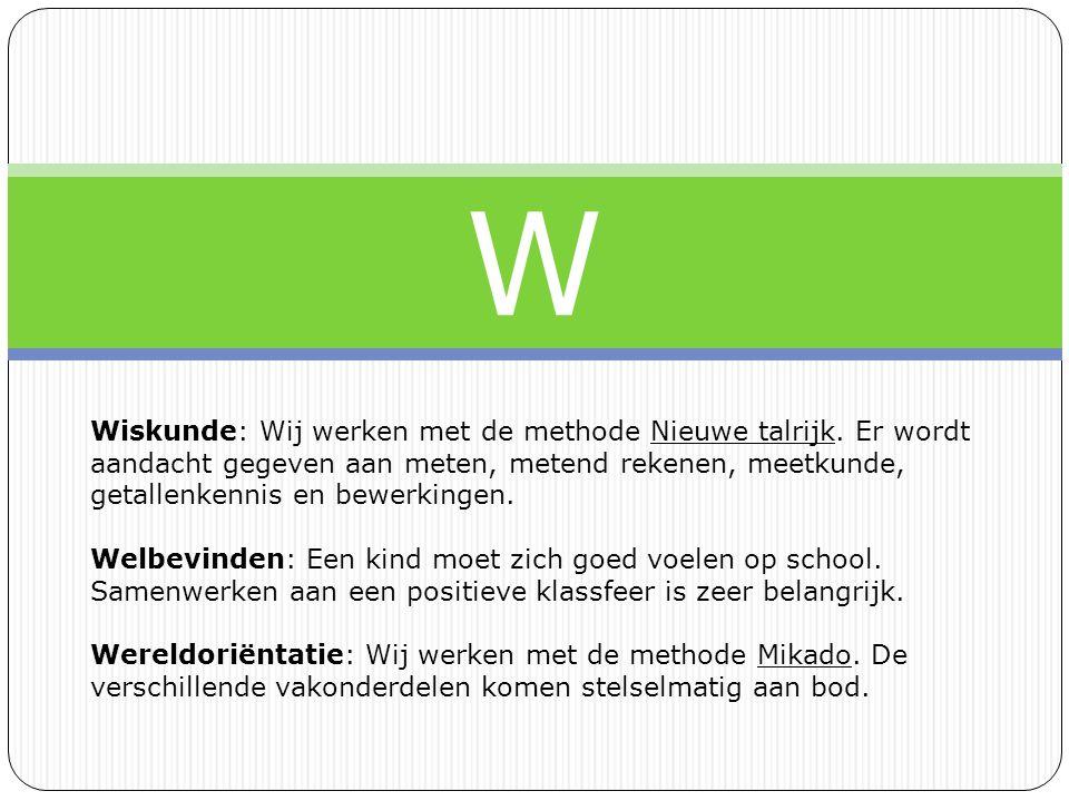 W Wiskunde: Wij werken met de methode Nieuwe talrijk.