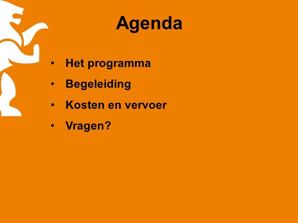 Agenda Het programma Begeleiding Kosten en vervoer Vragen