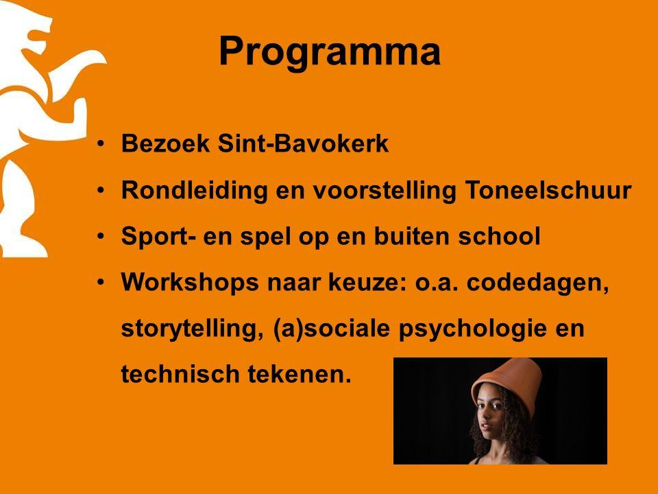 Programma Bezoek Sint-Bavokerk Rondleiding en voorstelling Toneelschuur Sport- en spel op en buiten school Workshops naar keuze: o.a.