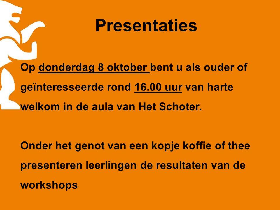 Presentaties Op donderdag 8 oktober bent u als ouder of geïnteresseerde rond 16.00 uur van harte welkom in de aula van Het Schoter.