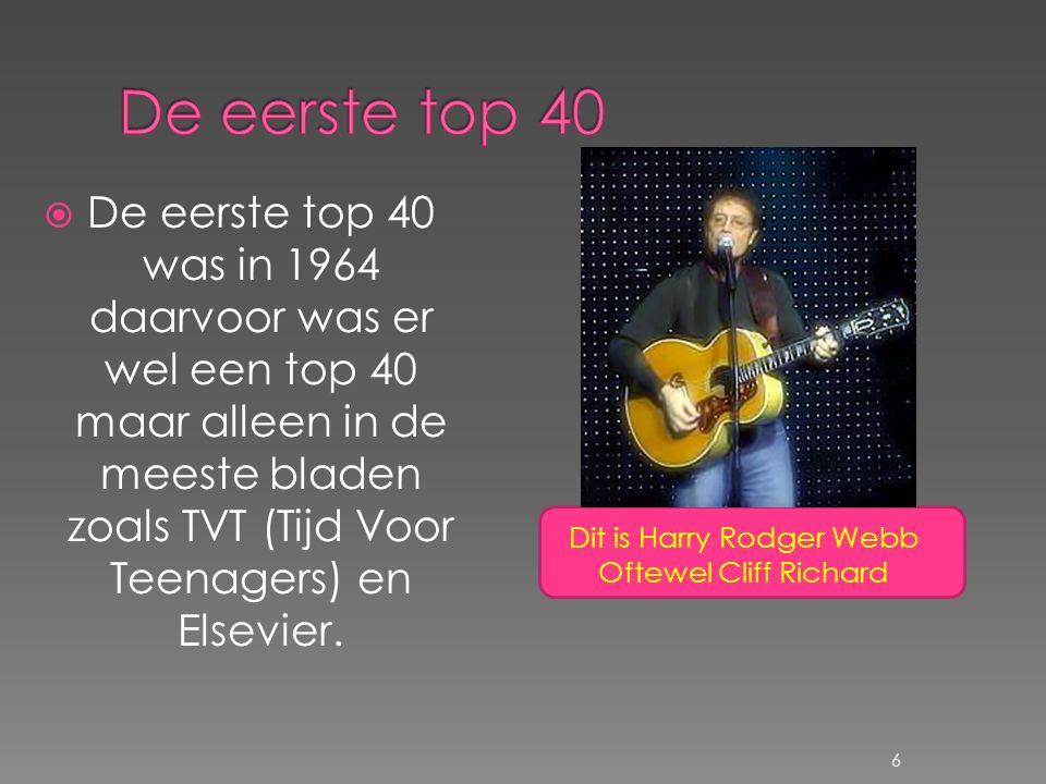  De eerste top 40 was in 1964 daarvoor was er wel een top 40 maar alleen in de meeste bladen zoals TVT (Tijd Voor Teenagers) en Elsevier. 6 Dit is Ha