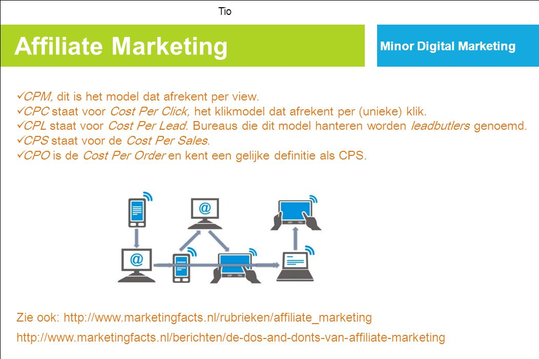 Affiliate Marketing bereik Tio Minor Digital Marketing CPM, dit is het model dat afrekent per view. CPC staat voor Cost Per Click, het klikmodel dat a
