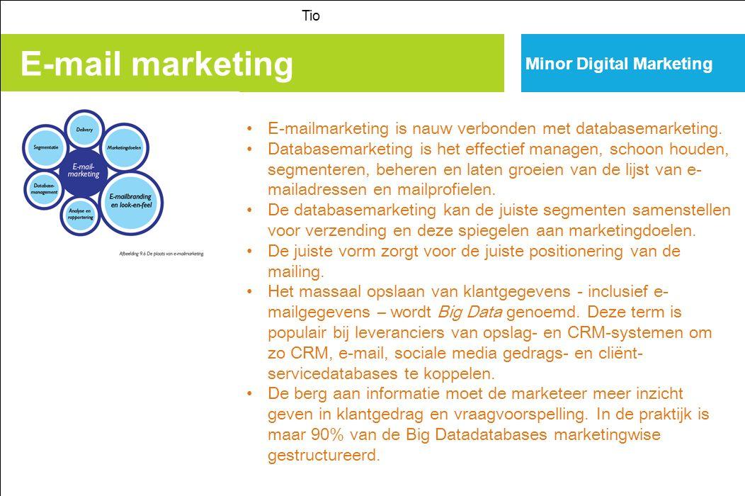 E-mail marketing Tio Minor Digital Marketing E-mailmarketing is nauw verbonden met databasemarketing.