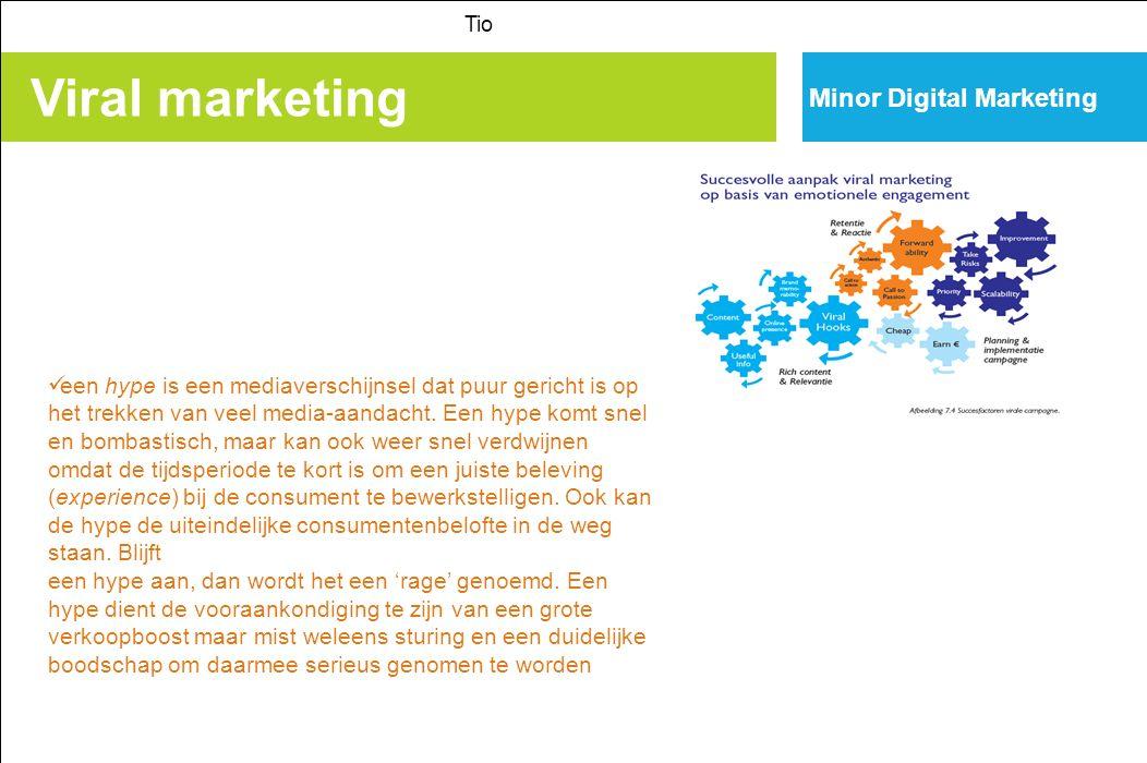 Viral marketing Tio Minor Digital Marketing een hype is een mediaverschijnsel dat puur gericht is op het trekken van veel media-aandacht.