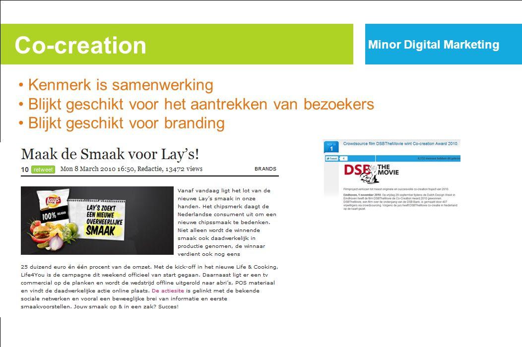 Co-creation Minor Digital Marketing Kenmerk is samenwerking Blijkt geschikt voor het aantrekken van bezoekers Blijkt geschikt voor branding