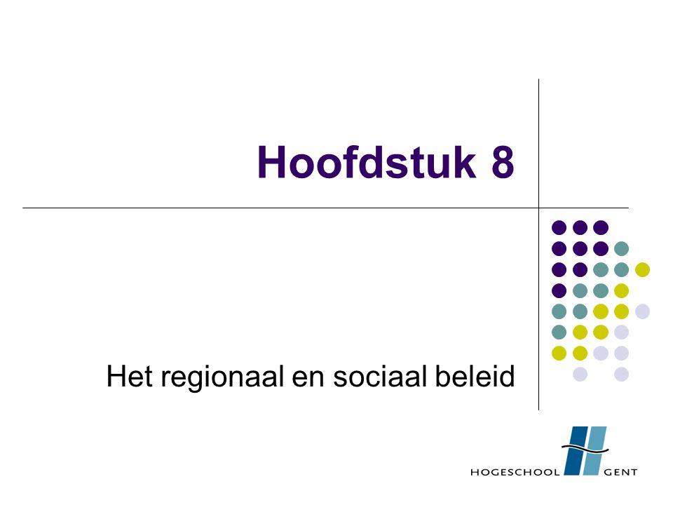 Hoofdstuk 8 Het regionaal en sociaal beleid