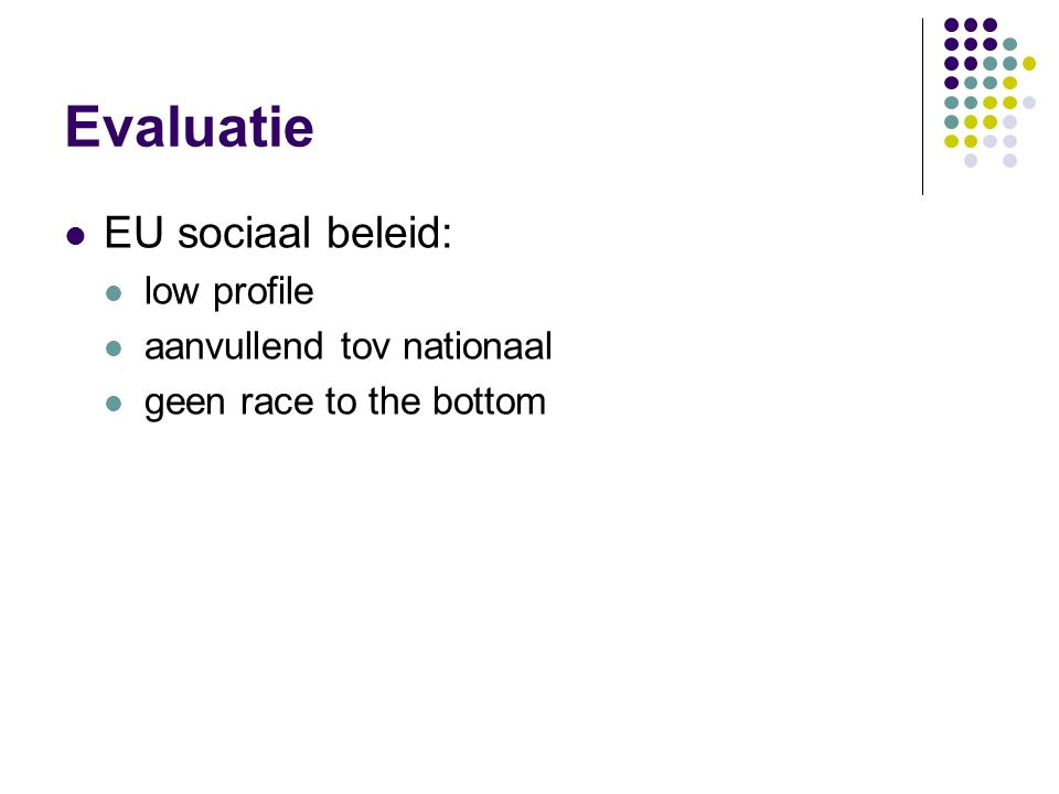 Evaluatie EU sociaal beleid: low profile aanvullend tov nationaal geen race to the bottom