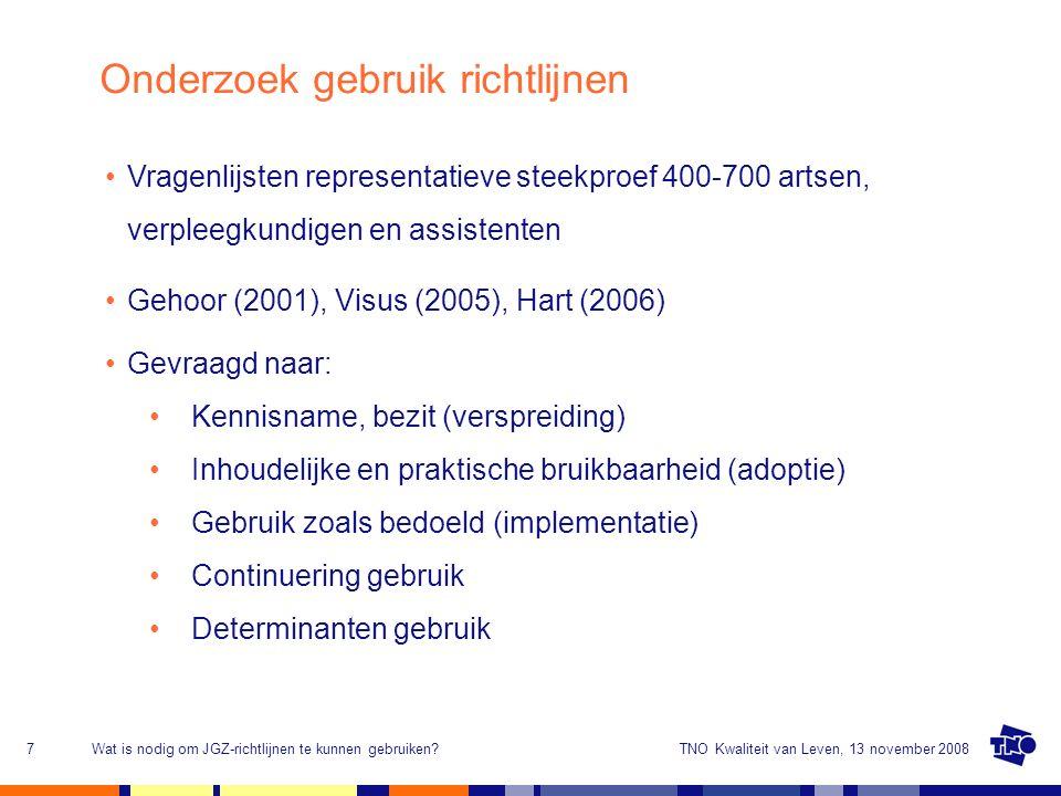 TNO Kwaliteit van Leven, 13 november 2008Wat is nodig om JGZ-richtlijnen te kunnen gebruiken?8 Uitkomsten onderzoek in notendop (1) Kennisname, bezit (verspreiding): > 90% Inhoudelijke en praktische bruikbaarheid (adoptie): > 85% Gebruik zoals bedoeld (implementatie): Visus 19% - 93% Hart 17% - 100% Continuering gebruik: nauwelijks