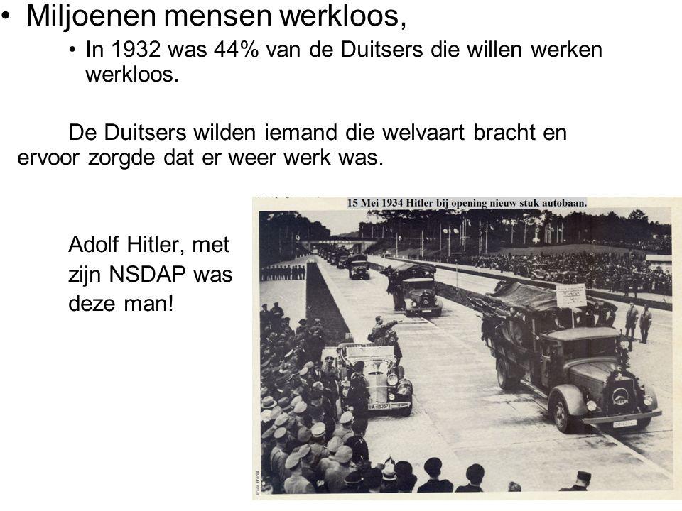 © Stef van der Velden 2011 Miljoenen mensen werkloos, In 1932 was 44% van de Duitsers die willen werken werkloos.