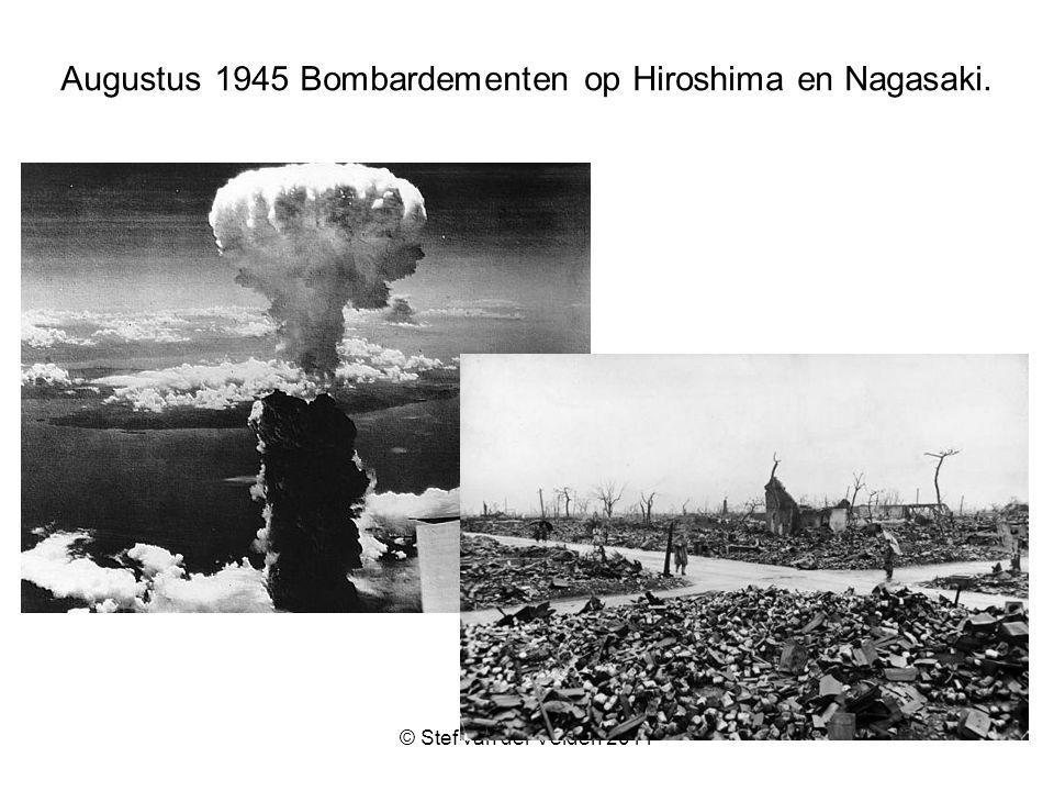 © Stef van der Velden 2011 Augustus 1945 Bombardementen op Hiroshima en Nagasaki.