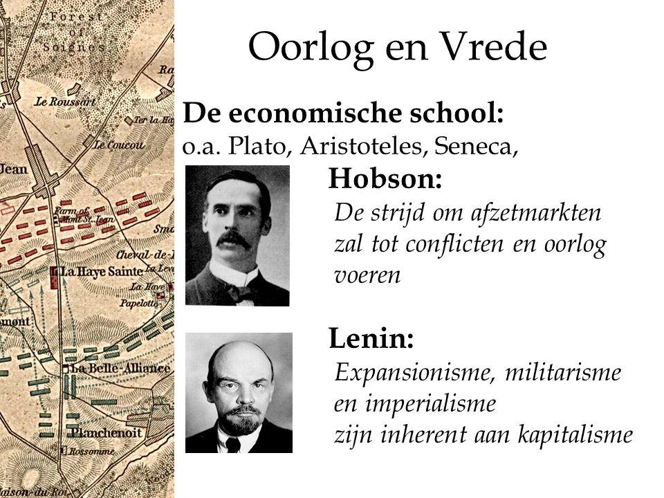 Oorlog en Vrede De economische school: o.a.