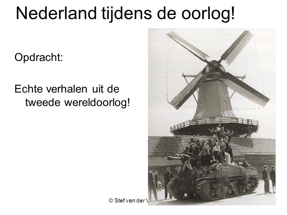 © Stef van der Velden 2011 Nederland tijdens de oorlog.