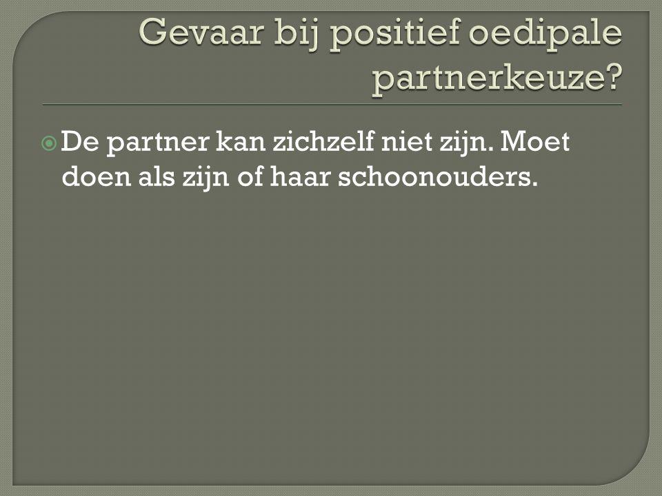  De partner kan zichzelf niet zijn. Moet doen als zijn of haar schoonouders.