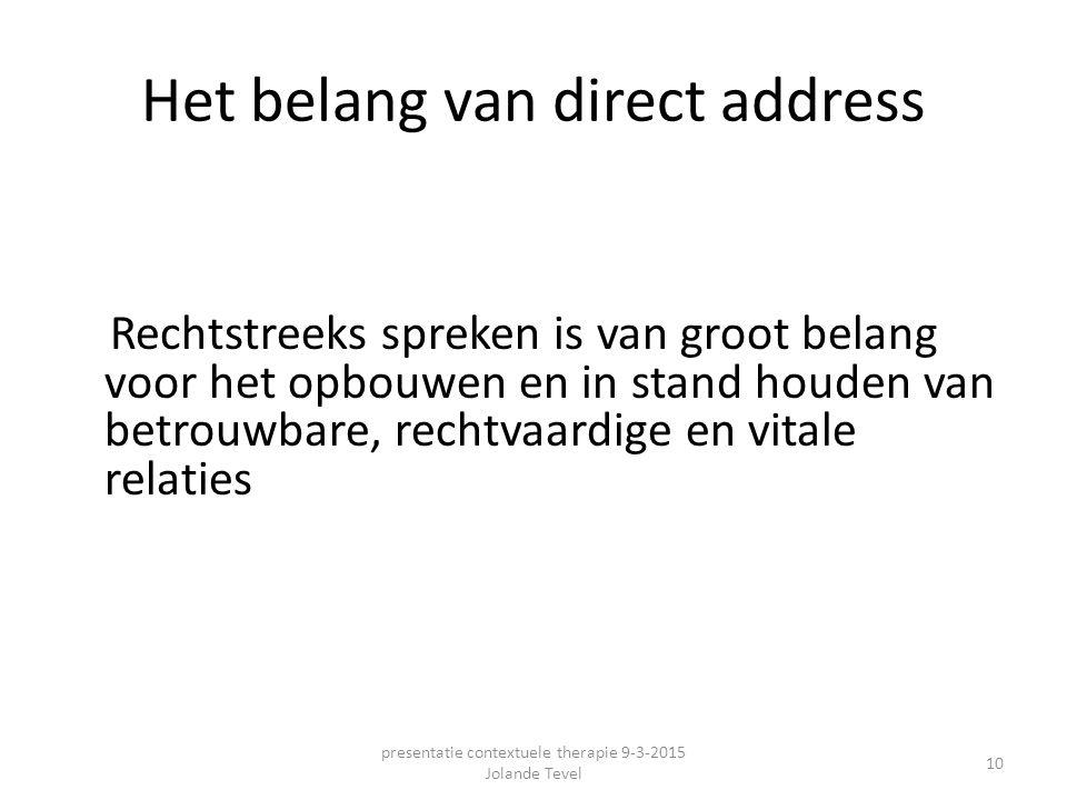 Het belang van direct address Rechtstreeks spreken is van groot belang voor het opbouwen en in stand houden van betrouwbare, rechtvaardige en vitale r