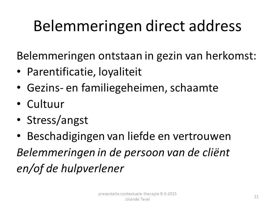 Belemmeringen direct address Belemmeringen ontstaan in gezin van herkomst: Parentificatie, loyaliteit Gezins- en familiegeheimen, schaamte Cultuur Str