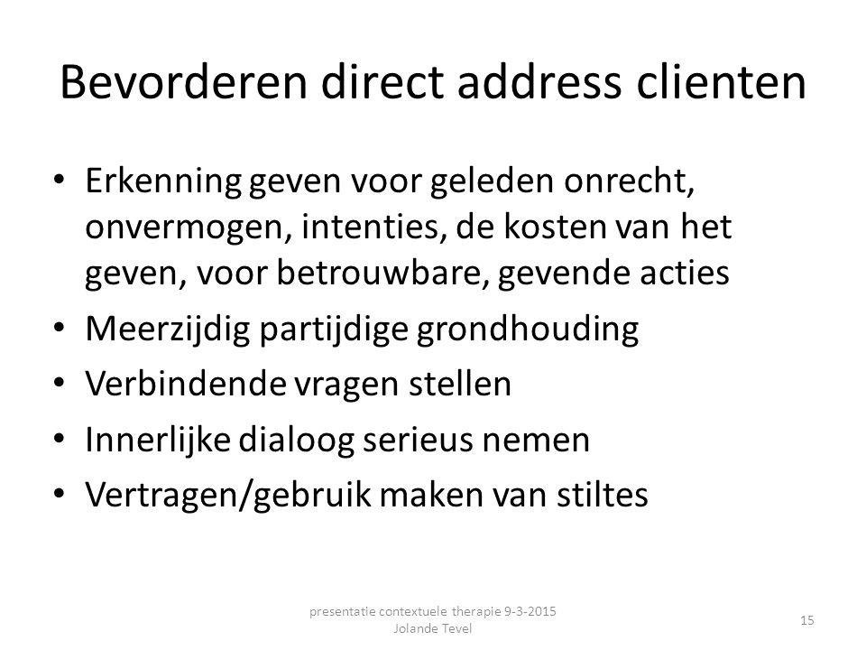 Bevorderen direct address clienten Erkenning geven voor geleden onrecht, onvermogen, intenties, de kosten van het geven, voor betrouwbare, gevende act
