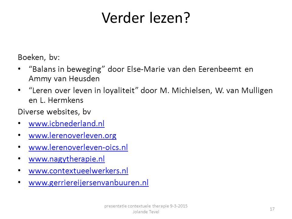 """Verder lezen? Boeken, bv: """"Balans in beweging"""" door Else-Marie van den Eerenbeemt en Ammy van Heusden """"Leren over leven in loyaliteit"""" door M. Michiel"""