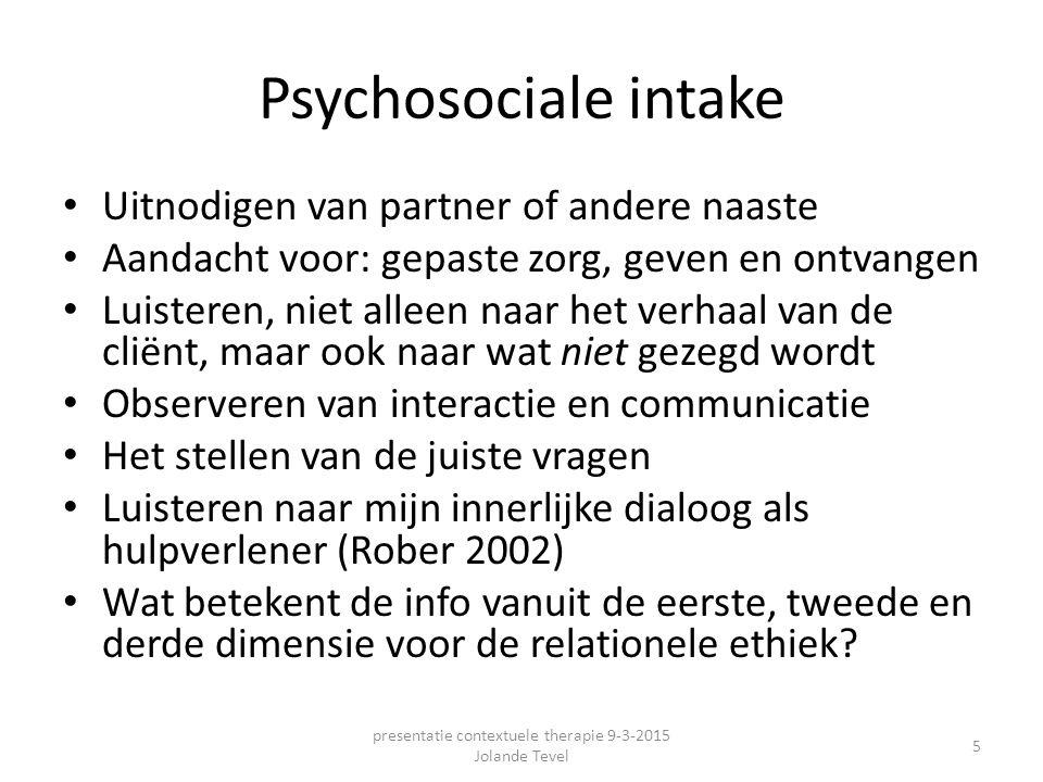 Psychosociale intake Uitnodigen van partner of andere naaste Aandacht voor: gepaste zorg, geven en ontvangen Luisteren, niet alleen naar het verhaal v