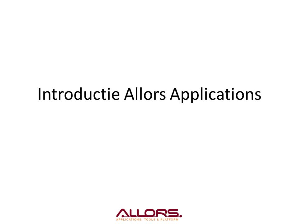 Introductie Allors Applications