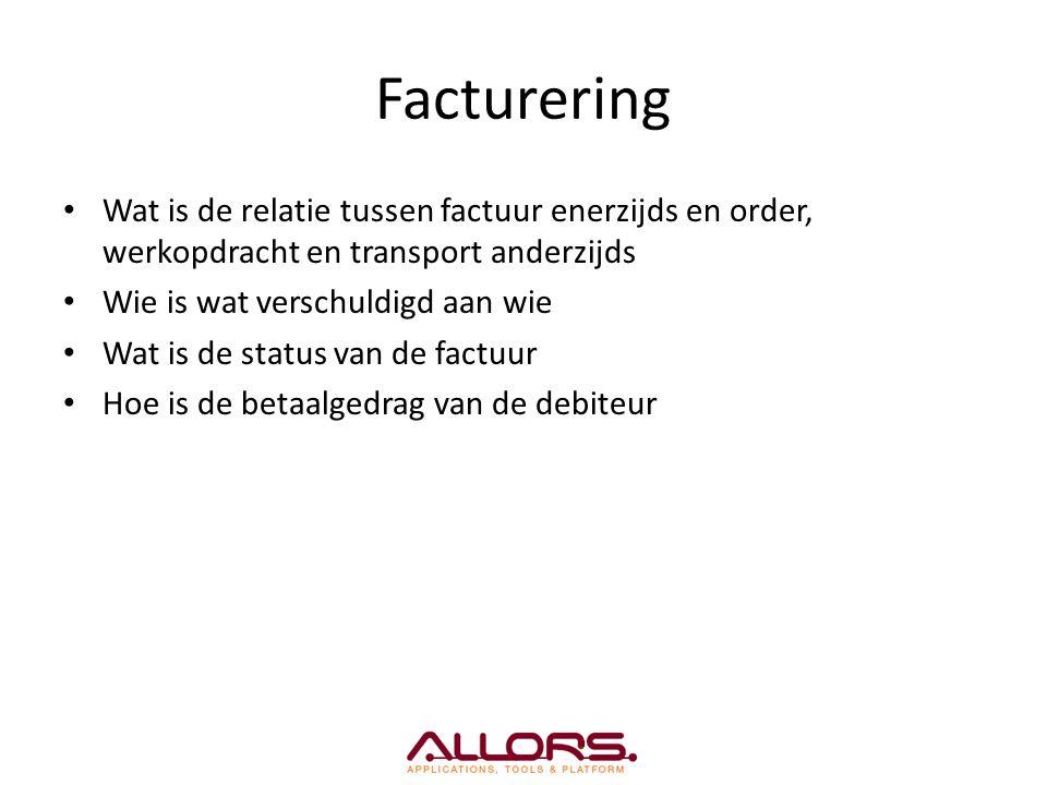 Facturering Wat is de relatie tussen factuur enerzijds en order, werkopdracht en transport anderzijds Wie is wat verschuldigd aan wie Wat is de status