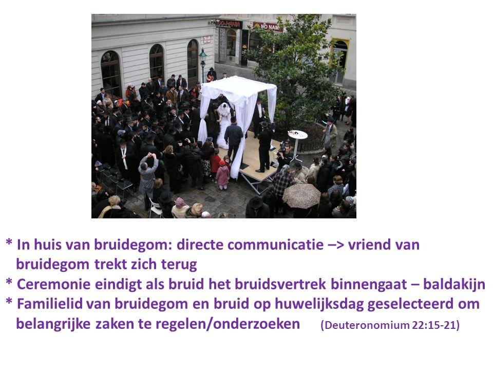 * In huis van bruidegom: directe communicatie –> vriend van bruidegom trekt zich terug * Ceremonie eindigt als bruid het bruidsvertrek binnengaat – ba