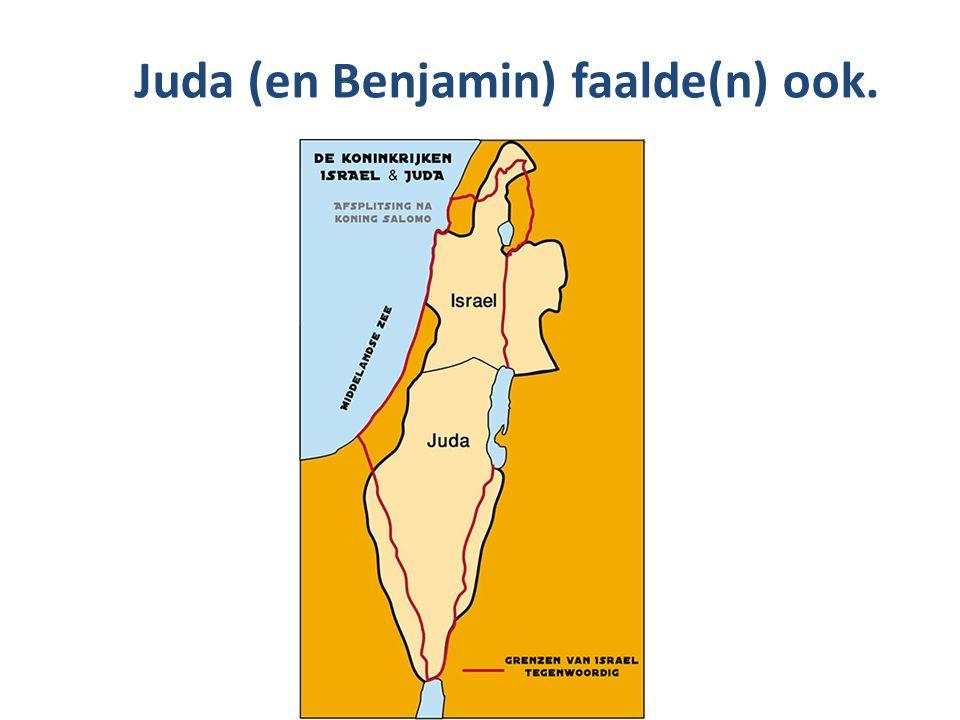 Juda (en Benjamin) faalde(n) ook.