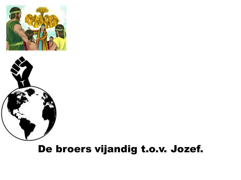 De broers vijandig t.o.v. Jozef.
