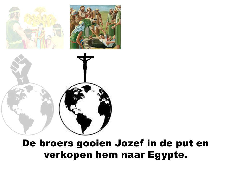 De broers gooien Jozef in de put en verkopen hem naar Egypte.