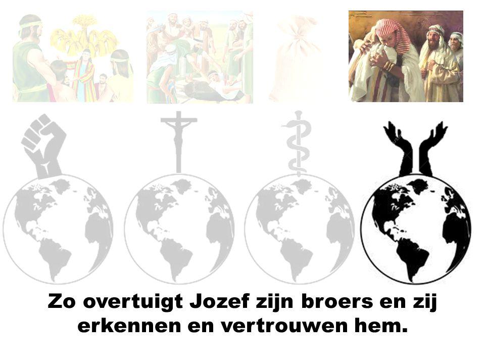 Zo overtuigt Jozef zijn broers en zij erkennen en vertrouwen hem.