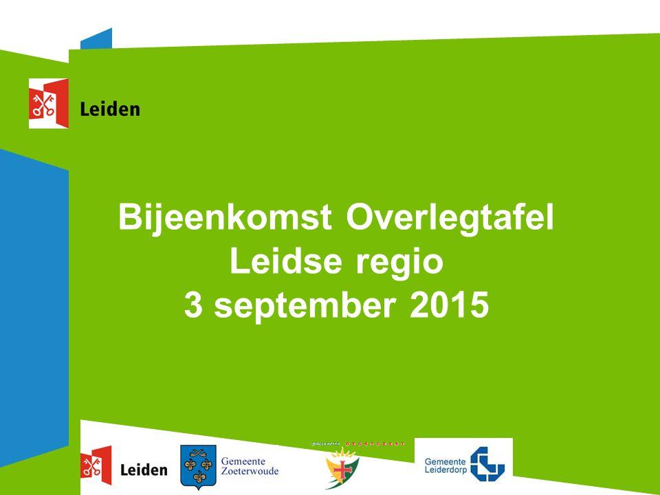 Bijeenkomst Overlegtafel Leidse regio 3 september 2015
