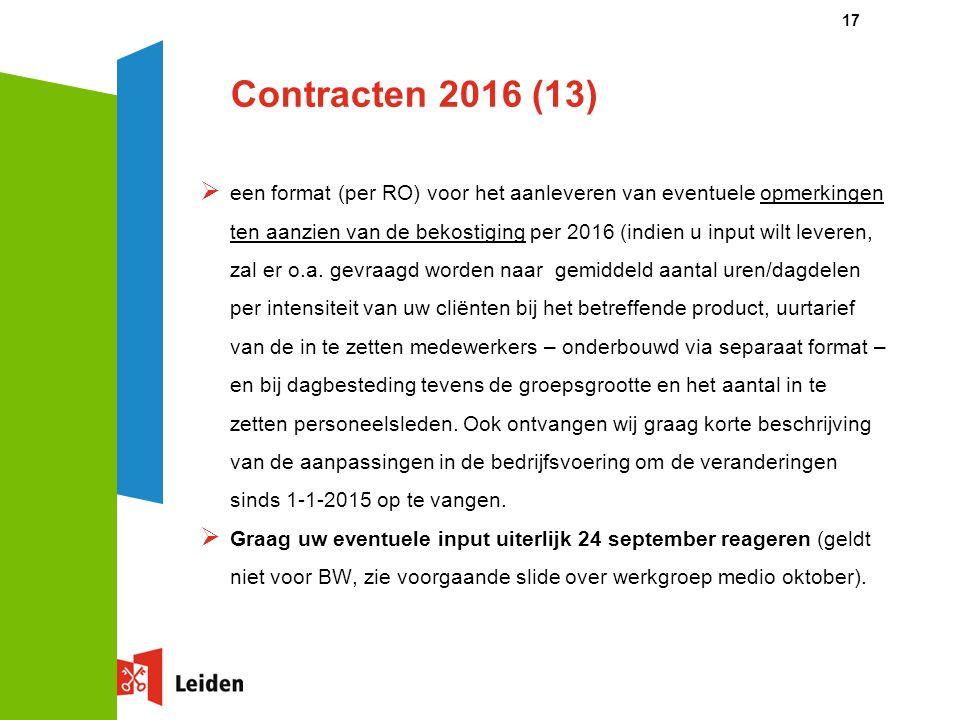Contracten 2016 (13)  een format (per RO) voor het aanleveren van eventuele opmerkingen ten aanzien van de bekostiging per 2016 (indien u input wilt leveren, zal er o.a.