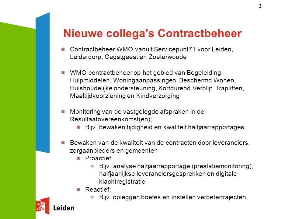 Nieuwe collega s Contractbeheer Contractbeheer WMO vanuit Servicepunt71 voor Leiden, Leiderdorp, Oegstgeest en Zoeterwoude WMO contractbeheer op het gebied van Begeleiding, Hulpmiddelen, Woningaanpassingen, Beschermd Wonen, Huishoudelijke ondersteuning, Kortdurend Verblijf, Trapliften, Maaltijdvoorziening en Kindverzorging Monitoring van de vastgelegde afspraken in de Resultaatovereenkomst(en); Bijv.