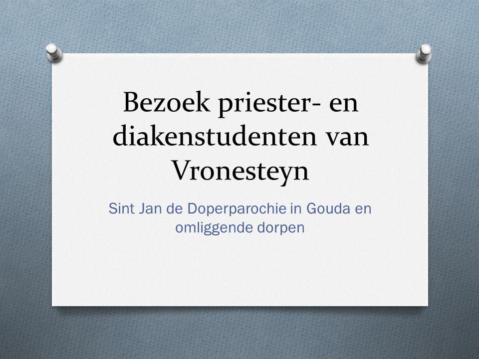 Bezoek priester- en diakenstudenten van Vronesteyn Sint Jan de Doperparochie in Gouda en omliggende dorpen