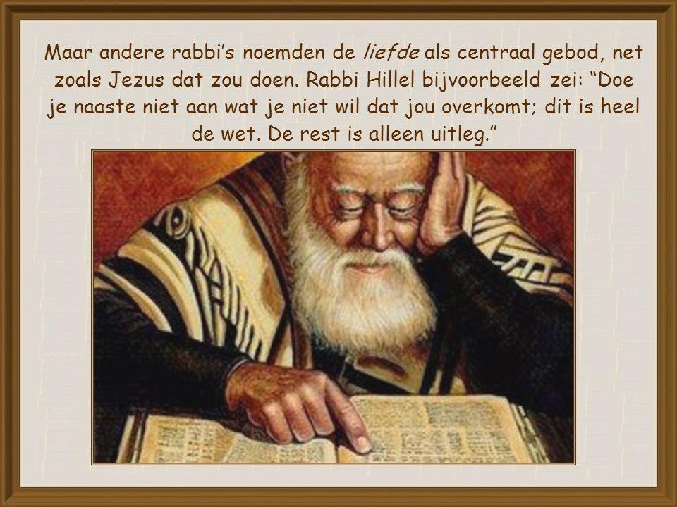 Dat was in die tijd een belangrijk discussieonderwerp, want er staan in de Schrift wel 613 voorschriften waaraan men zich moest houden.