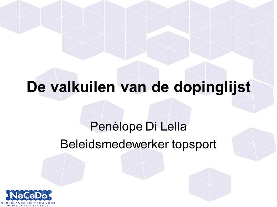 De valkuilen van de dopinglijst Penèlope Di Lella Beleidsmedewerker topsport