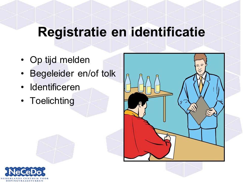 Registratie en identificatie Op tijd melden Begeleider en/of tolk Identificeren Toelichting