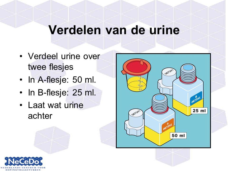 Verdelen van de urine Verdeel urine over twee flesjes In A-flesje: 50 ml.